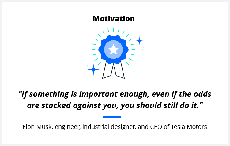 A quote on motivation from Tesla Motors CEO Elon Musk